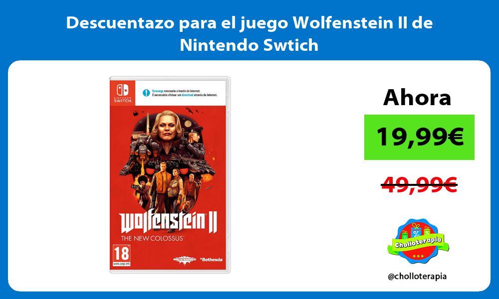 Descuentazo para el juego Wolfenstein II de Nintendo Swtich