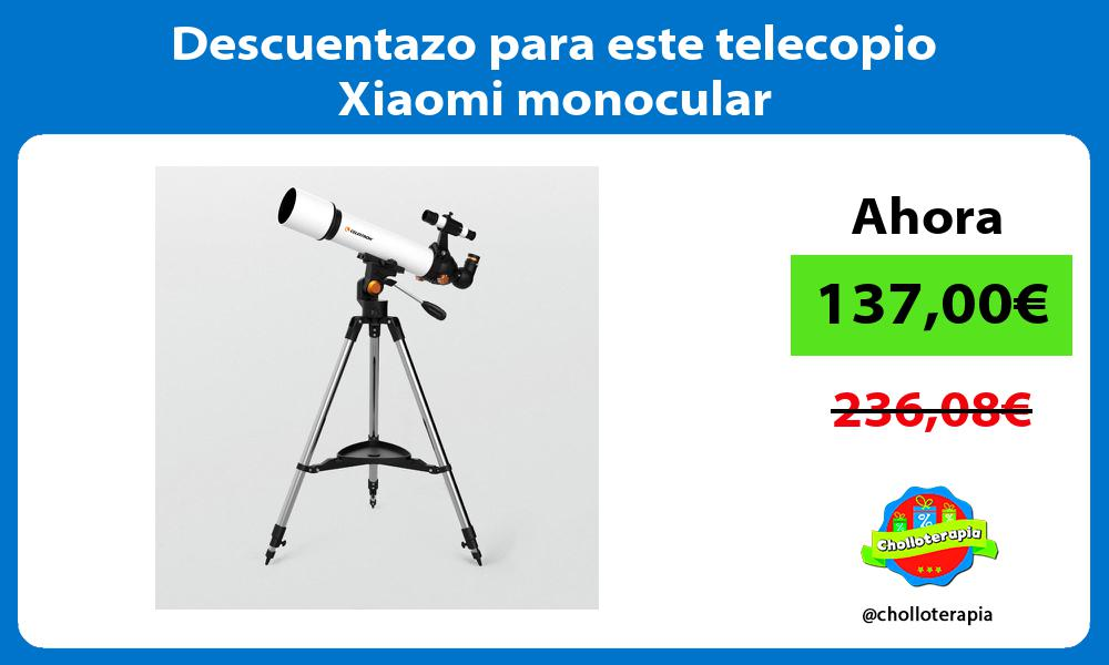 Descuentazo para este telecopio Xiaomi monocular