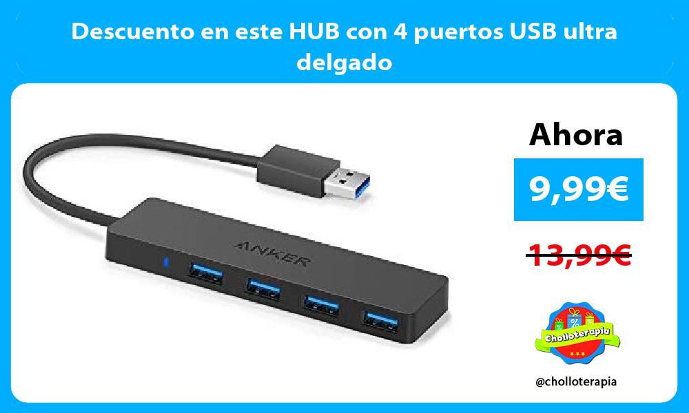 Descuento en este HUB con 4 puertos USB ultra delgado