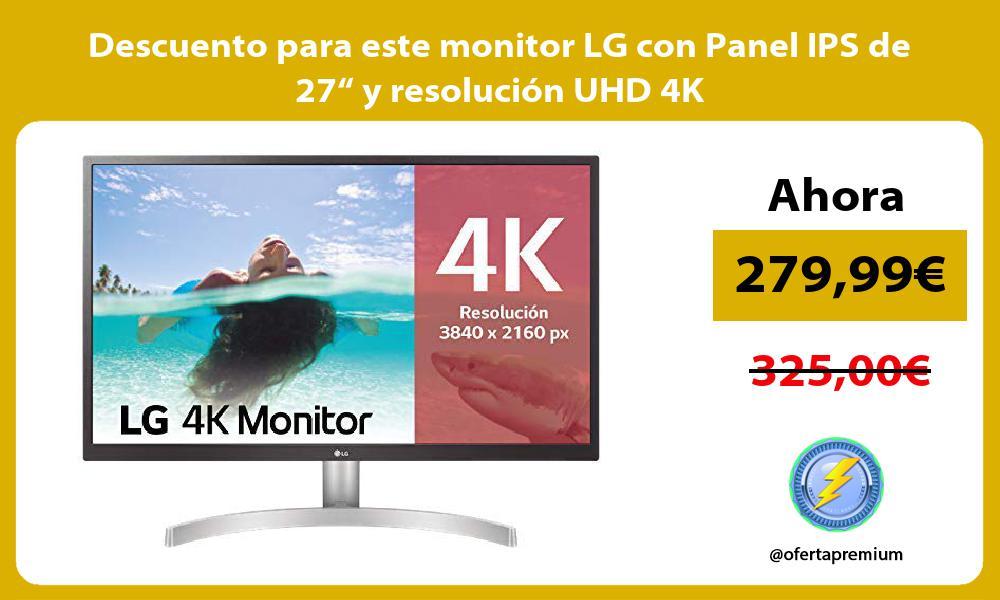 """Descuento para este monitor LG con Panel IPS de 27"""" y resolución UHD 4K"""