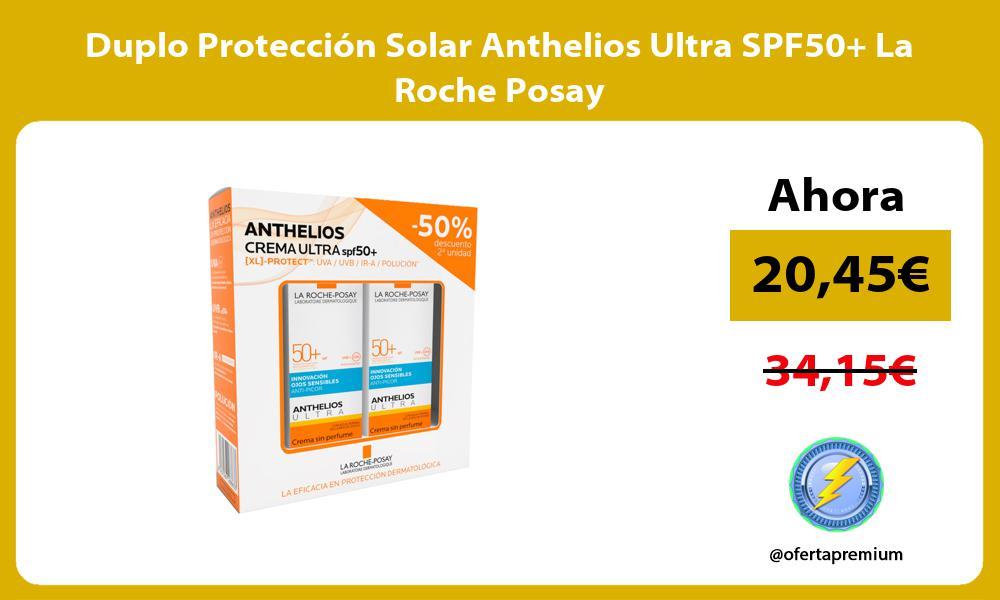 Duplo Protección Solar Anthelios Ultra SPF50 La Roche Posay