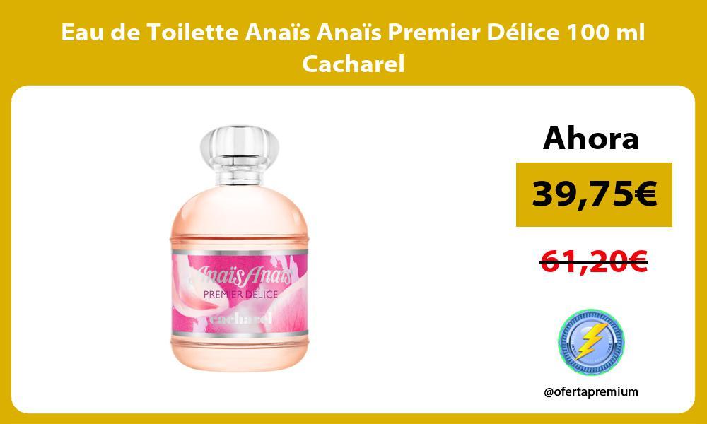 Eau de Toilette Anaïs Anaïs Premier Délice 100 ml Cacharel