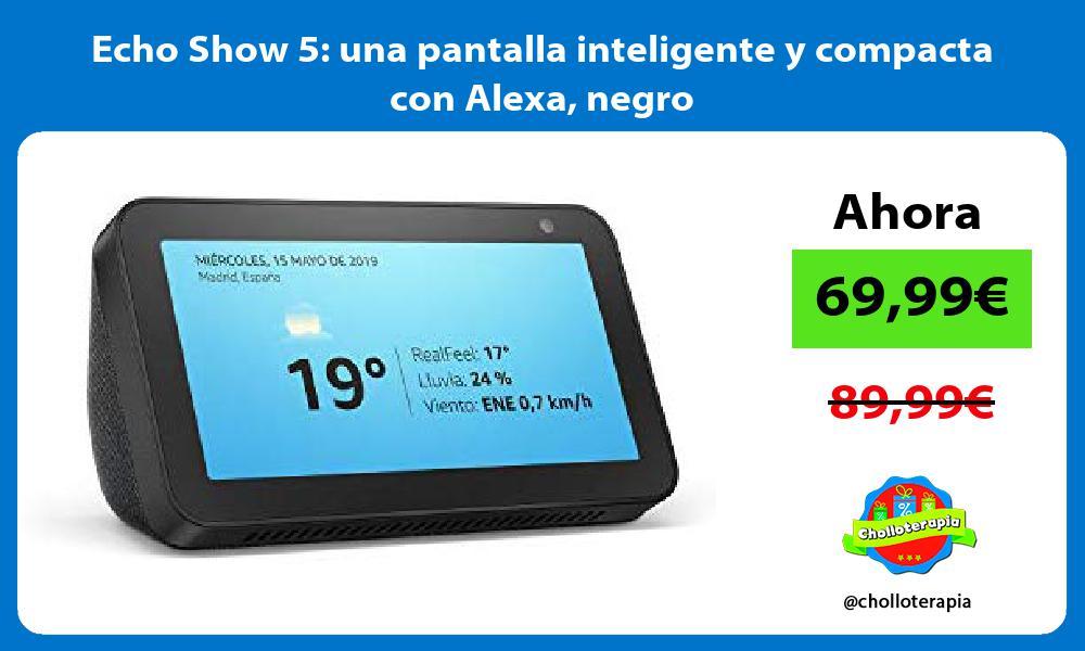 Echo Show 5 una pantalla inteligente y compacta con Alexa negro