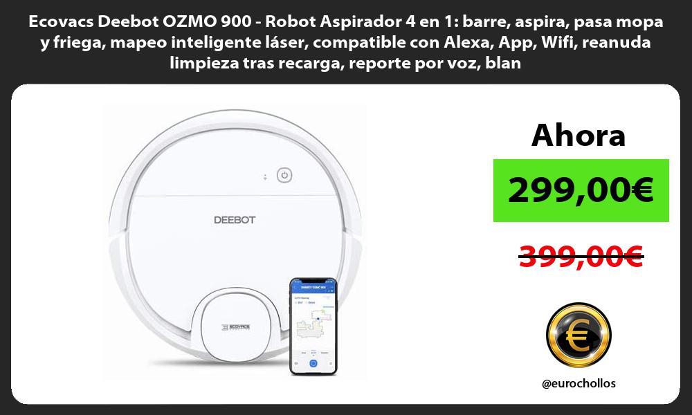 Ecovacs Deebot OZMO 900 Robot Aspirador 4 en 1 barre aspira pasa mopa y friega mapeo inteligente láser compatible con Alexa App Wifi reanuda limpieza tras recarga reporte por voz blanco