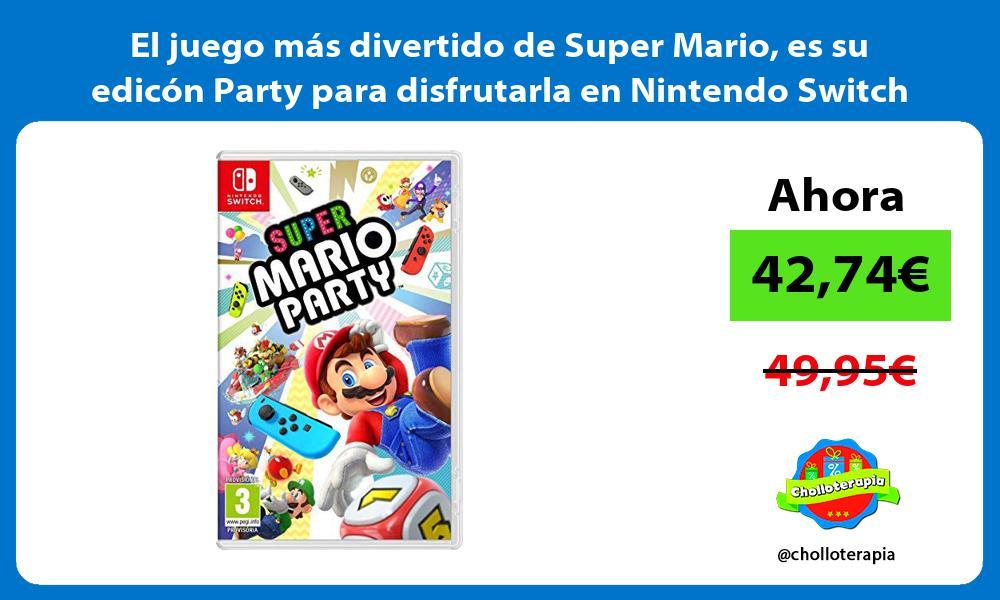 El juego más divertido de Super Mario es su edicón Party para disfrutarla en Nintendo Switch
