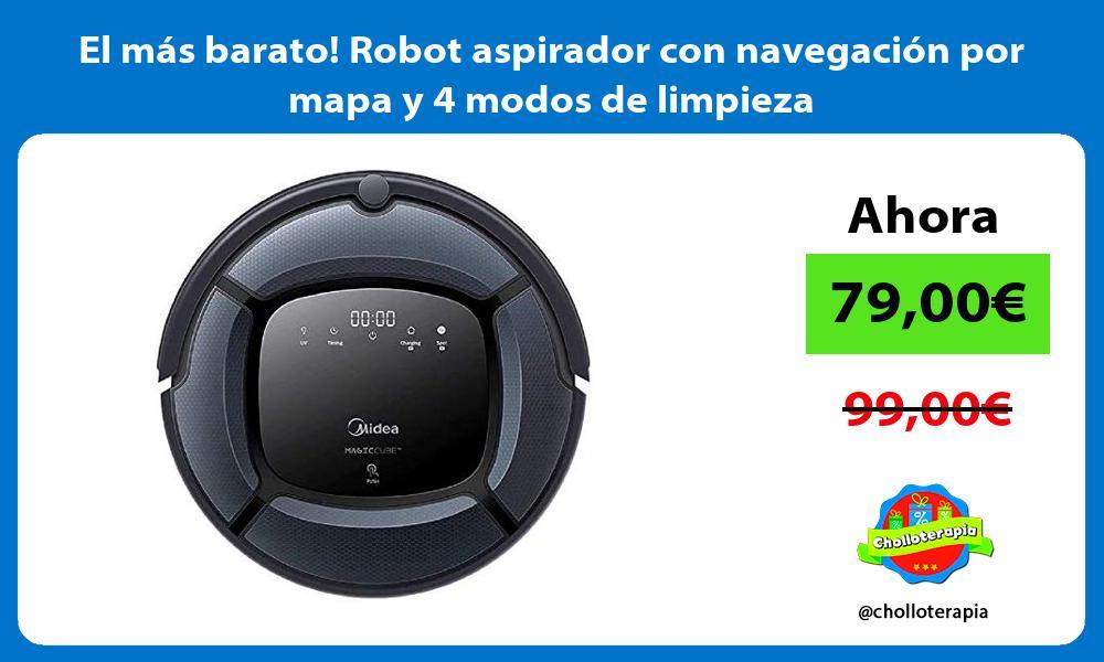 El más barato Robot aspirador con navegación por mapa y 4 modos de limpieza