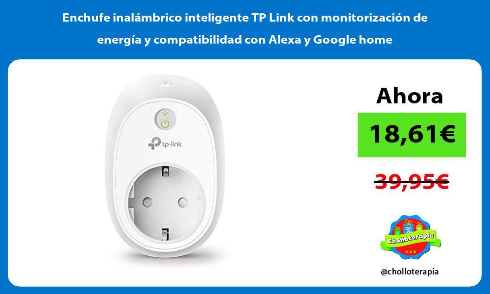 Enchufe inalámbrico inteligente TP Link con monitorización de energía y compatibilidad con Alexa y Google home
