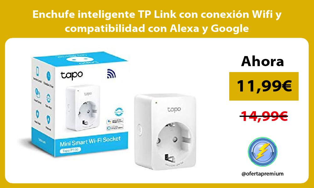 Enchufe inteligente TP Link con conexión Wifi y compatibilidad con Alexa y Google