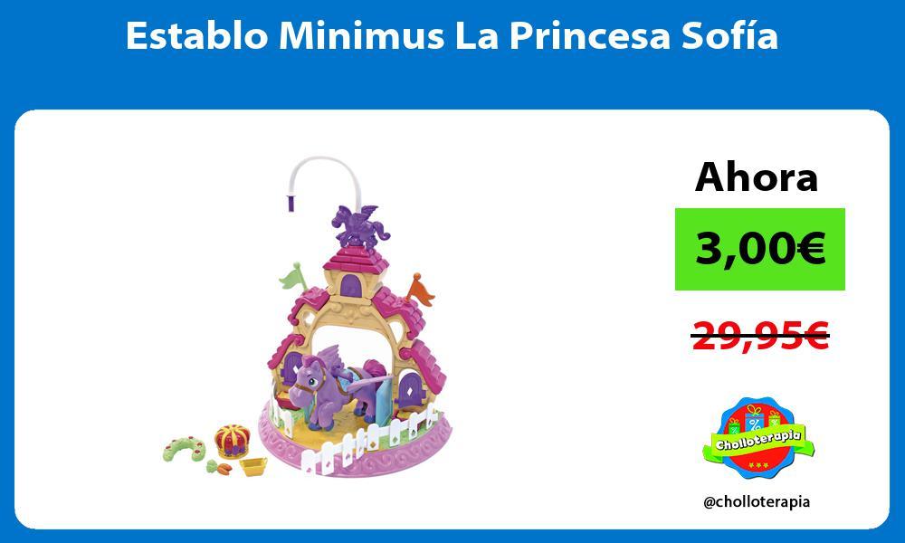 Establo Minimus La Princesa Sofía