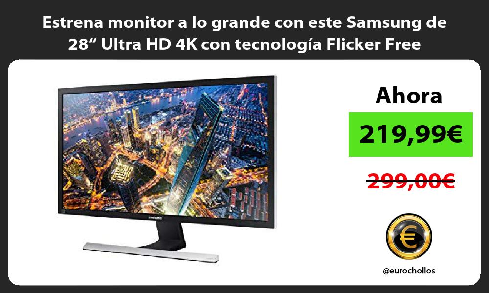 """Estrena monitor a lo grande con este Samsung de 28"""" Ultra HD 4K con tecnología Flicker Free"""