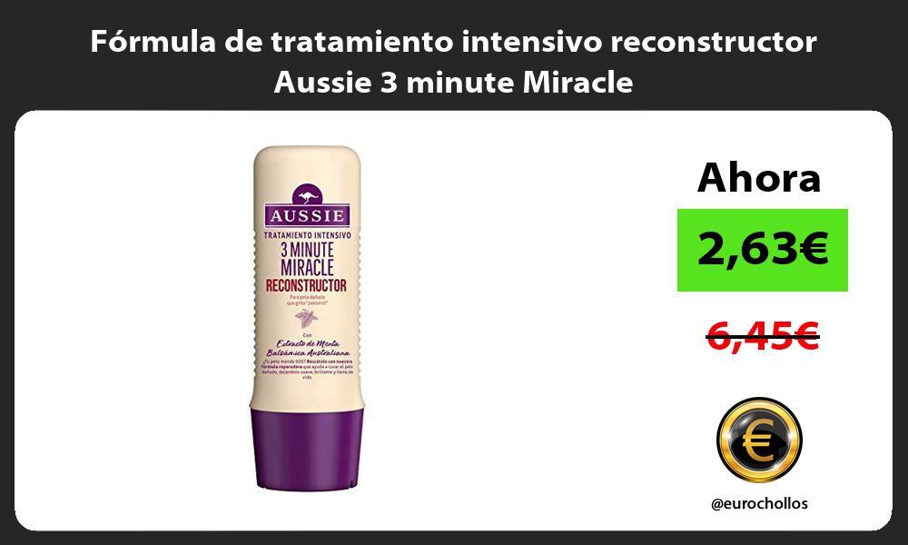 Fórmula de tratamiento intensivo reconstructor Aussie 3 minute Miracle