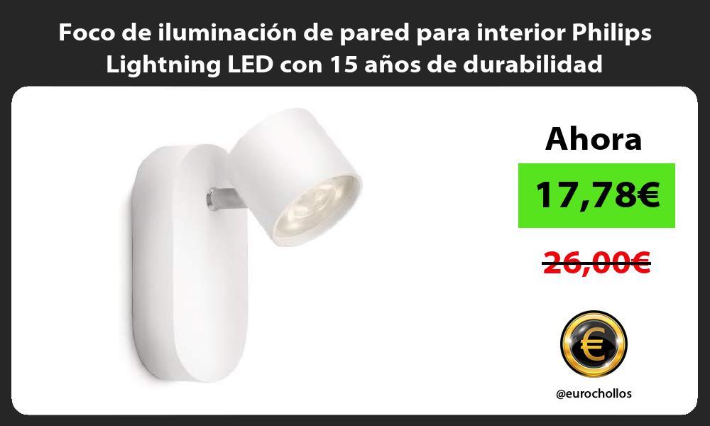 Foco de iluminación de pared para interior Philips Lightning LED con 15 años de durabilidad