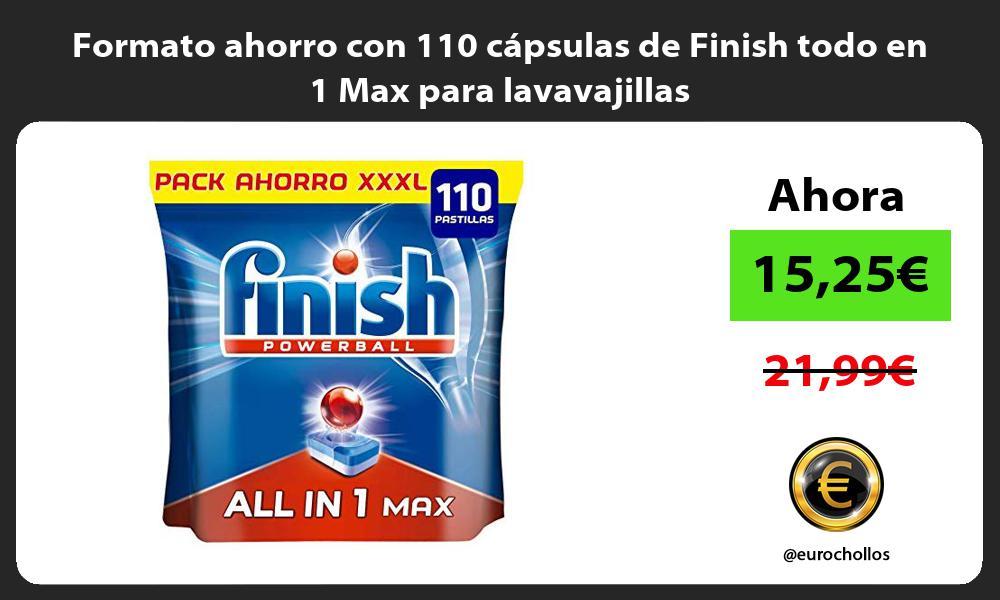 Formato ahorro con 110 cápsulas de Finish todo en 1 Max para lavavajillas