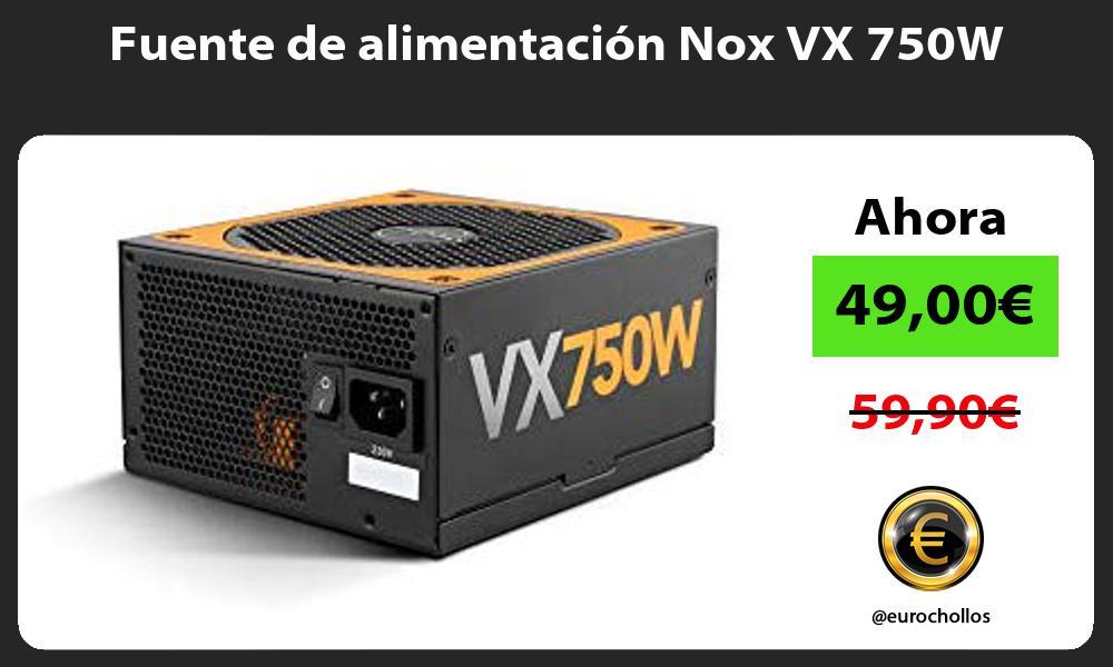 Fuente de alimentación Nox VX 750W