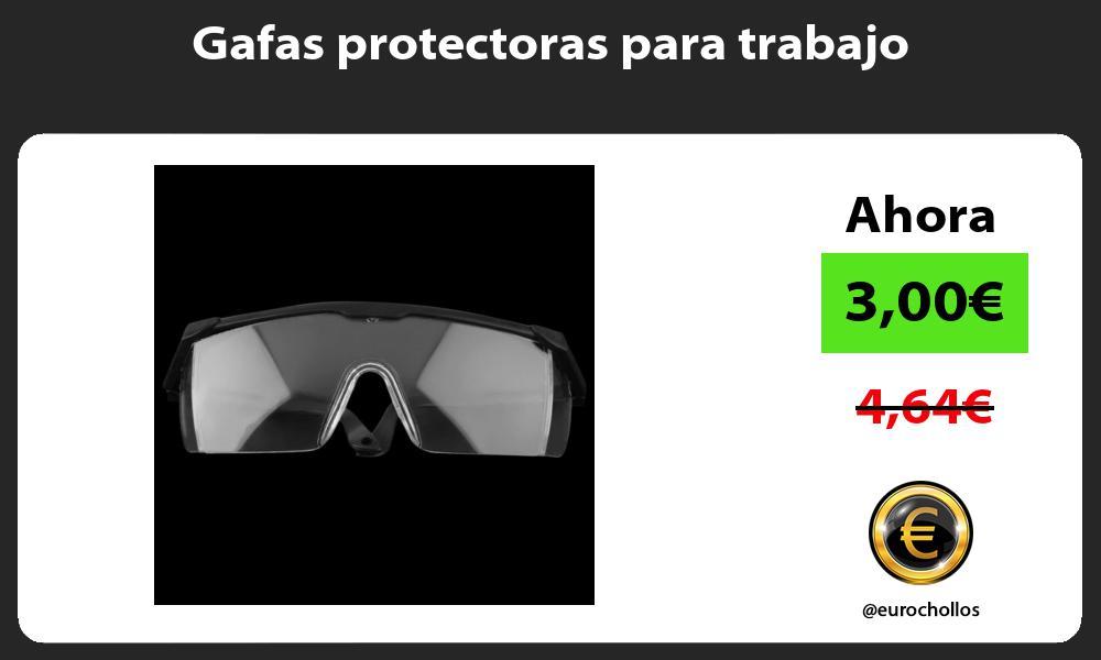 Gafas protectoras para trabajo