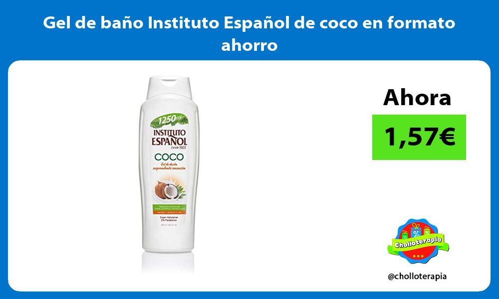 Gel de baño Instituto Español de coco en formato ahorro