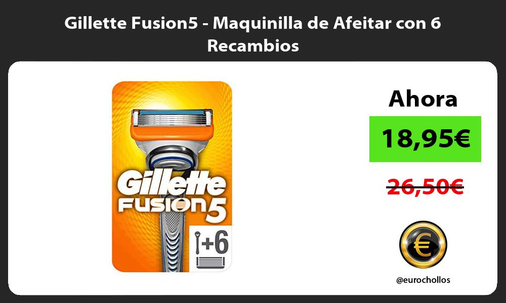Gillette Fusion5 Maquinilla de Afeitar con 6 Recambios