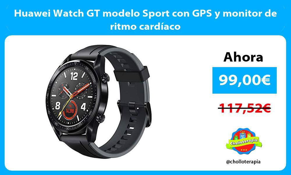 Huawei Watch GT modelo Sport con GPS y monitor de ritmo cardíaco