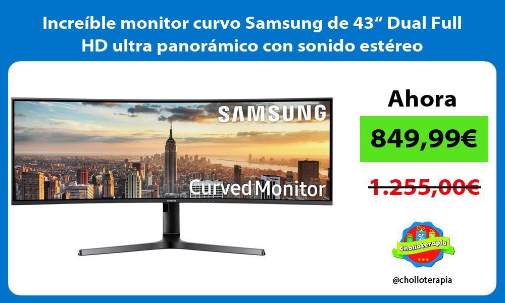 """Increíble monitor curvo Samsung de 43"""" Dual Full HD ultra panorámico con sonido estéreo"""