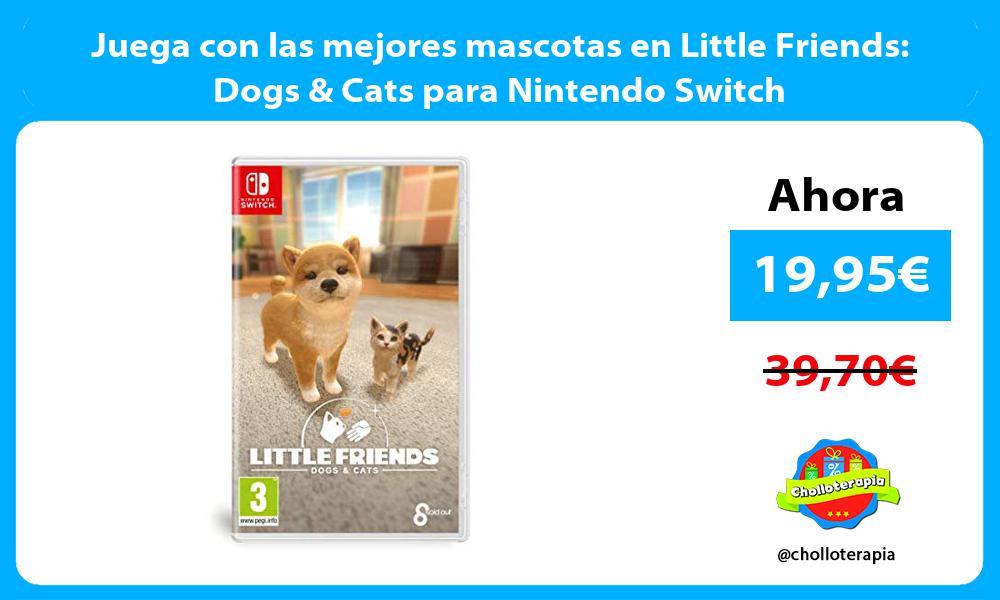 Juega con las mejores mascotas en Little Friends Dogs Cats para Nintendo Switch