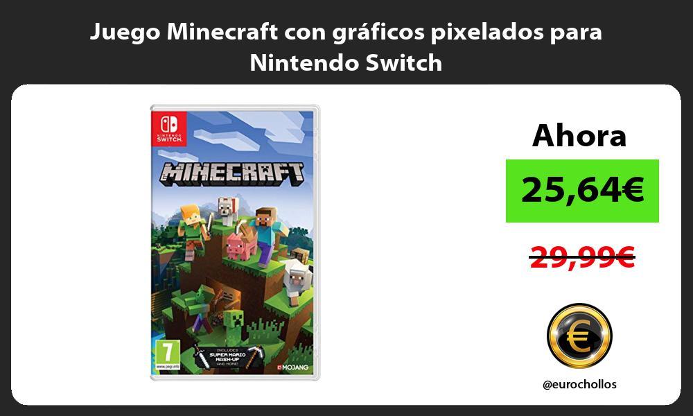 Juego Minecraft con gráficos pixelados para Nintendo Switch