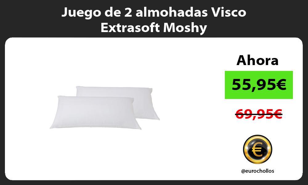 Juego de 2 almohadas Visco Extrasoft Moshy