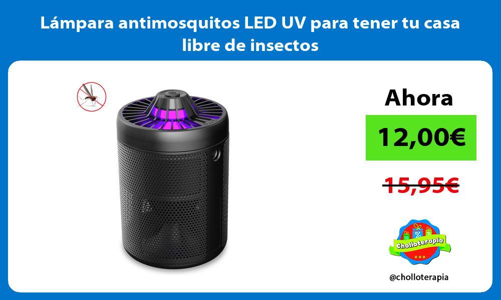 Lámpara antimosquitos LED UV para tener tu casa libre de insectos