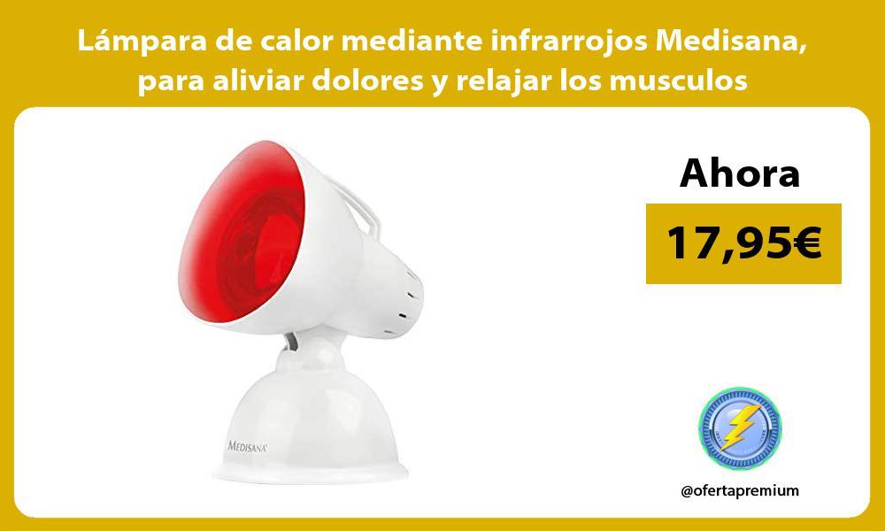 Lámpara de calor mediante infrarrojos Medisana para aliviar dolores y relajar los musculos