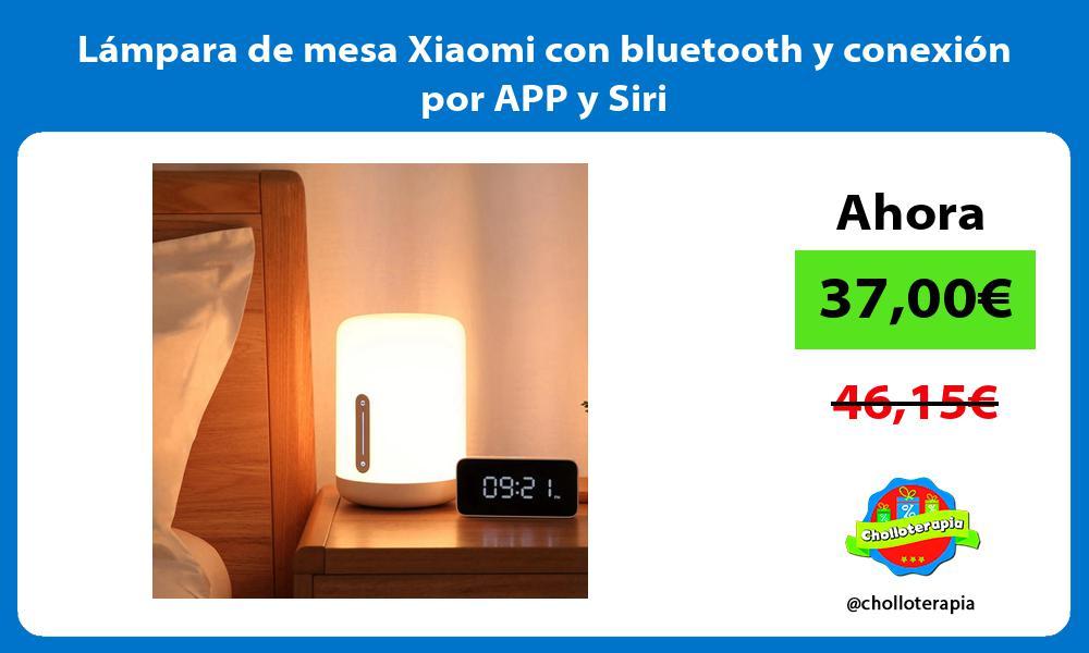 Lámpara de mesa Xiaomi con bluetooth y conexión por APP y Siri