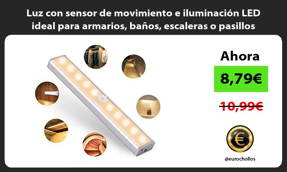 Luz con sensor de movimiento e iluminación LED ideal para armarios baños escaleras o pasillos