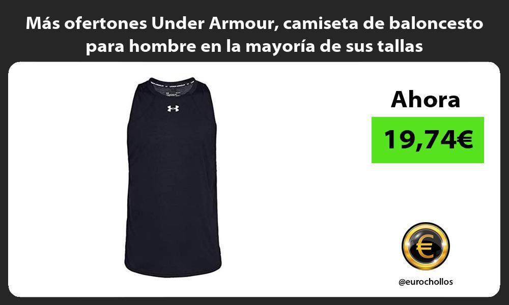 Más ofertones Under Armour camiseta de baloncesto para hombre en la mayoría de sus tallas