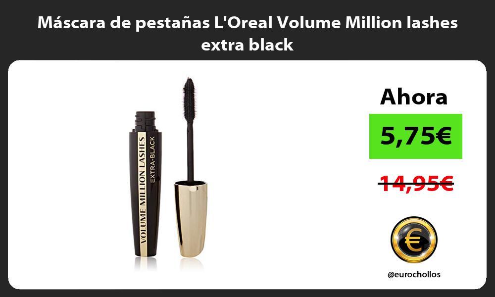 Máscara de pestañas LOreal Volume Million lashes extra black