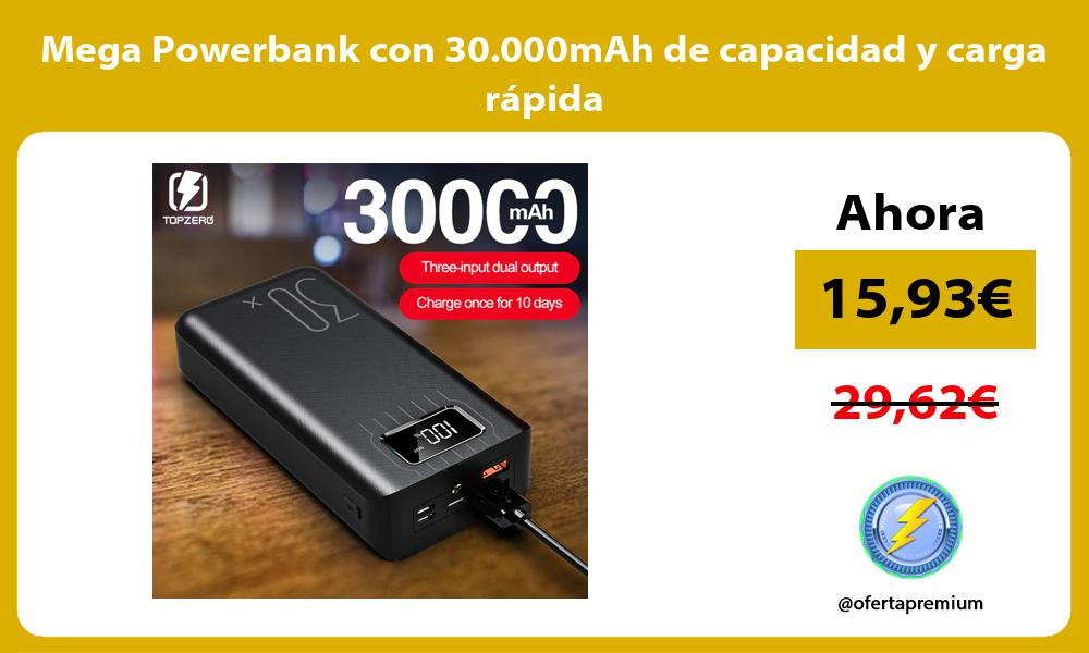 Mega Powerbank con 30 000mAh de capacidad y carga rápida