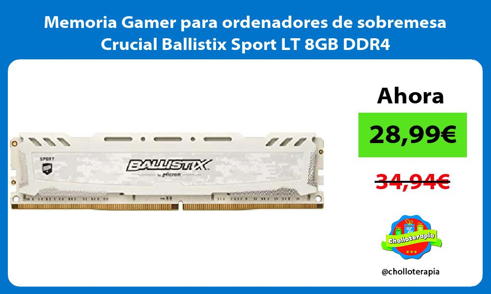 Memoria Gamer para ordenadores de sobremesa Crucial Ballistix Sport LT 8GB DDR4