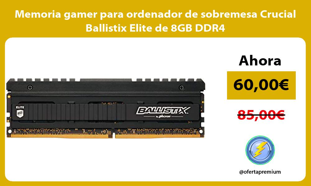 Memoria gamer para ordenador de sobremesa Crucial Ballistix Elite de 8GB DDR4