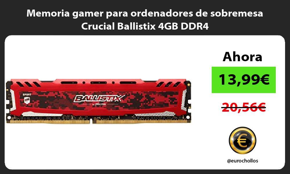 Memoria gamer para ordenadores de sobremesa Crucial Ballistix 4GB DDR4