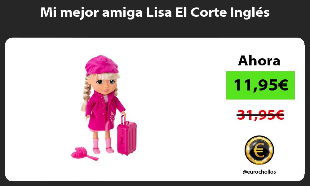 Mi mejor amiga Lisa El Corte Inglés