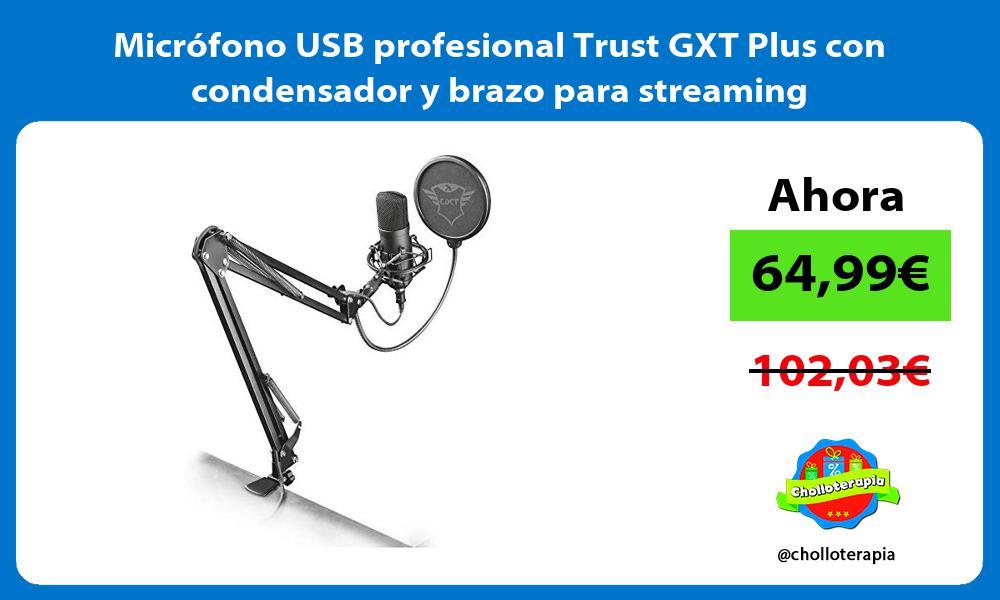 Micrófono USB profesional Trust GXT Plus con condensador y brazo para streaming