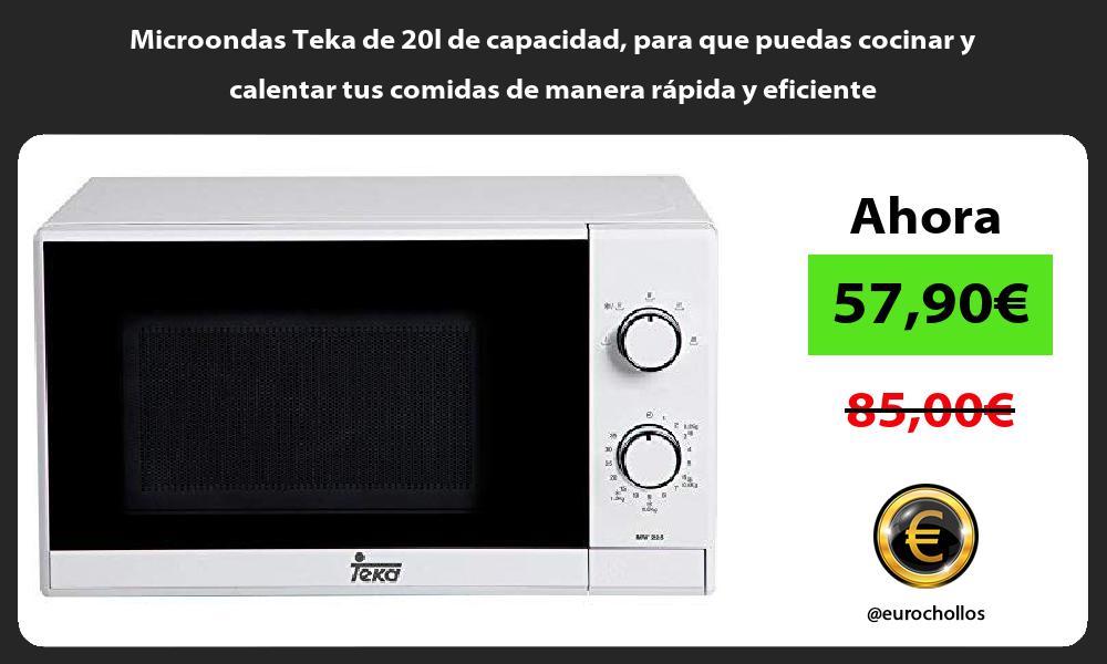 Microondas Teka de 20l de capacidad para que puedas cocinar y calentar tus comidas de manera rápida y eficiente