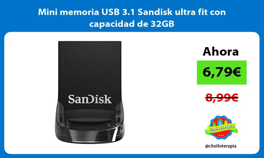 Mini memoria USB 3 1 Sandisk ultra fit con capacidad de 32GB