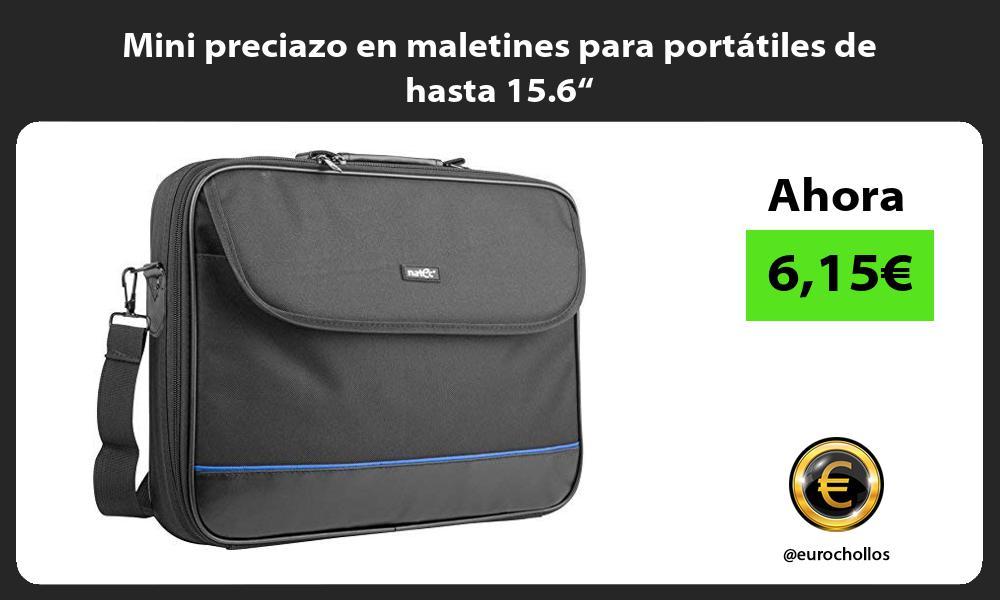 """Mini preciazo en maletines para portátiles de hasta 15 6"""""""