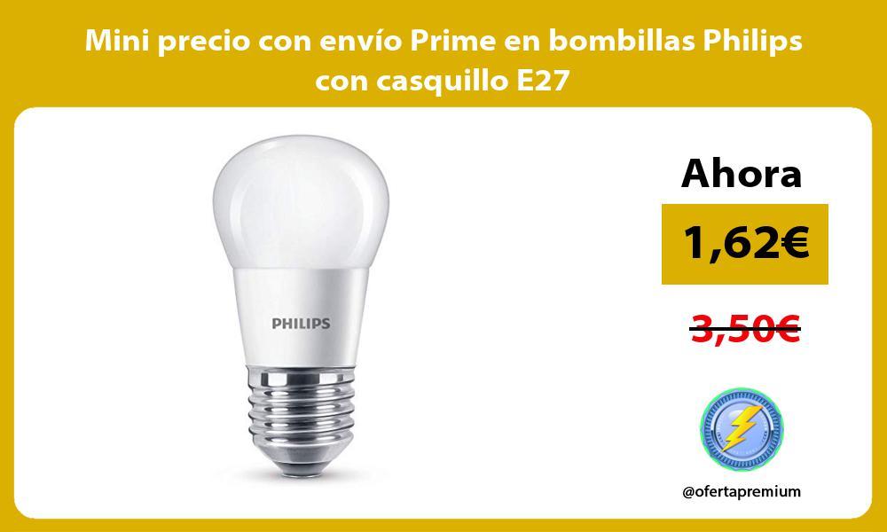 Mini precio con envío Prime en bombillas Philips con casquillo E27