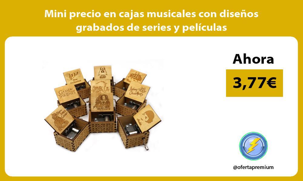 Mini precio en cajas musicales con diseños grabados de series y películas