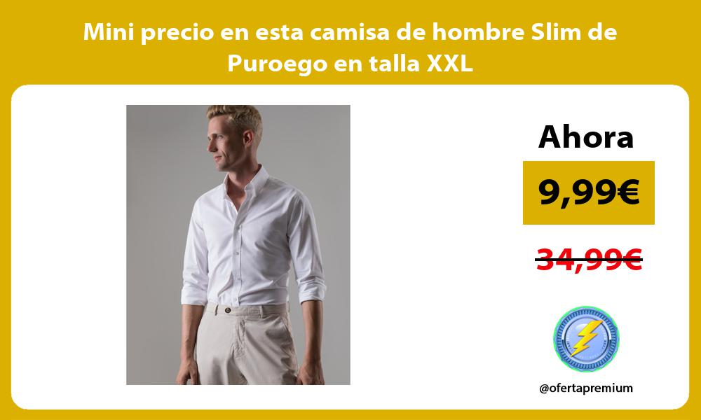Mini precio en esta camisa de hombre Slim de Puroego en talla XXL