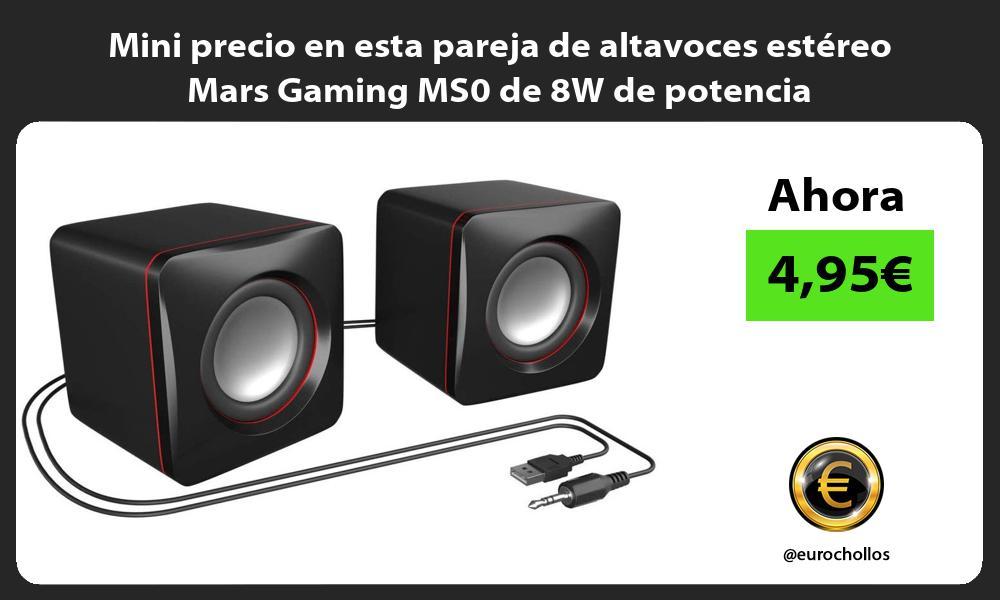 Mini precio en esta pareja de altavoces estéreo Mars Gaming MS0 de 8W de potencia