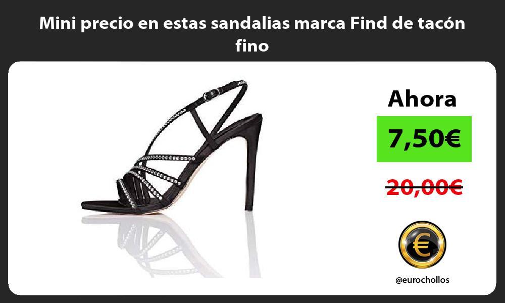 Mini precio en estas sandalias marca Find de tacón fino