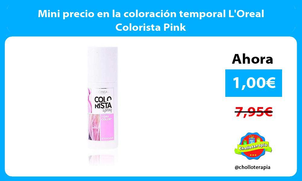 Mini precio en la coloración temporal LOreal Colorista Pink