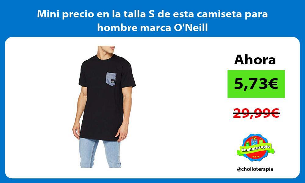 Mini precio en la talla S de esta camiseta para hombre marca ONeill
