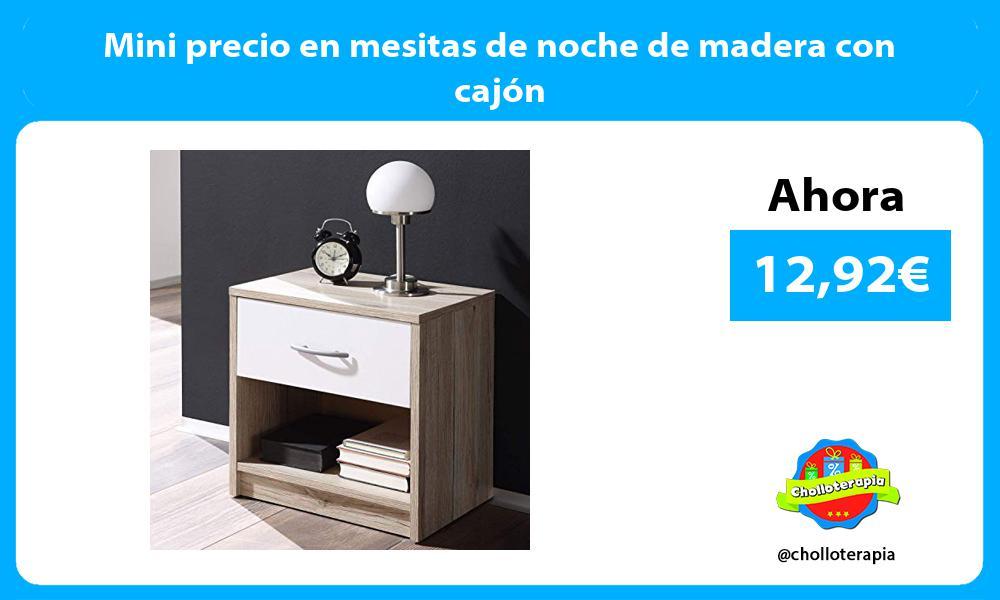 Mini precio en mesitas de noche de madera con cajón