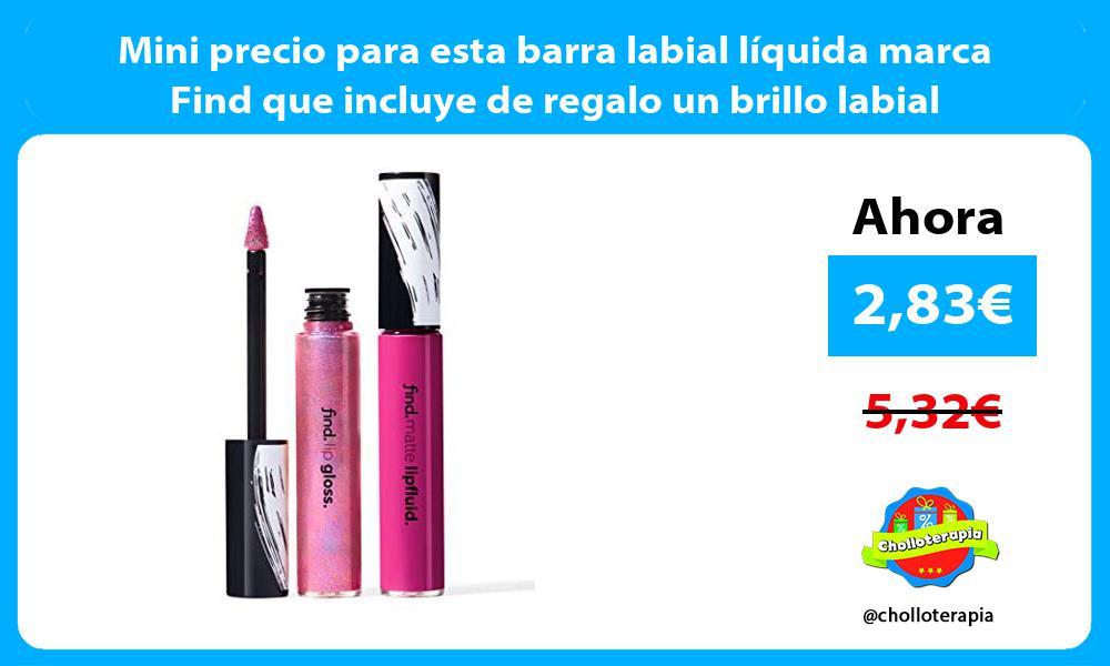 Mini precio para esta barra labial líquida marca Find que incluye de regalo un brillo labial